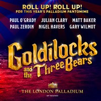 Goldilocks the Pantomime at the London Palladium